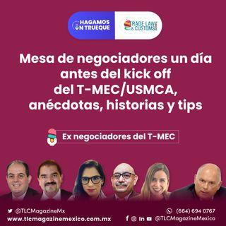 Episodio 26. Mesa de negociadores T-MEC/USMCA, anécdotas, historias y tips  ⋅ Con los ex negociadores del T-MEC