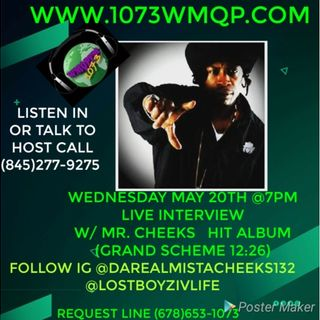 Live Interview with Mr. Cheeks Wednesday May 20th @7pm