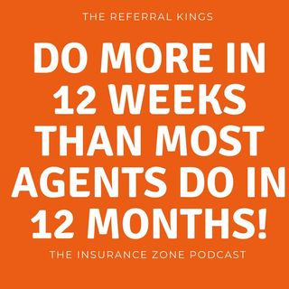 Do More In 12 Weeks Than Most Agents Do In 12 Months!