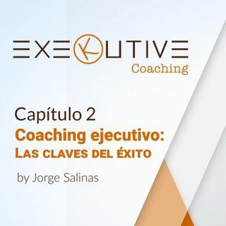 Capítulo 2 |  Coaching ejecutivo: Las claves del éxito