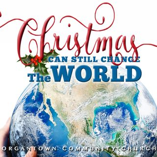Christmas Can Still Change the World: Seeing the Sign