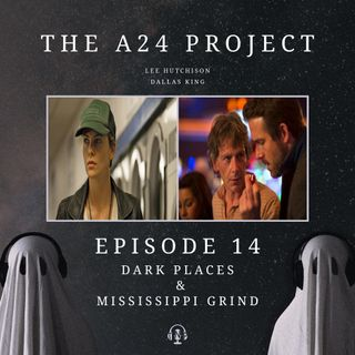 Episode 14 - Dark Places & Mississippi Grind