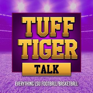 Tuff Tiger Talk #283 #11 LSU VS #8 UCF Preview & More LSU News