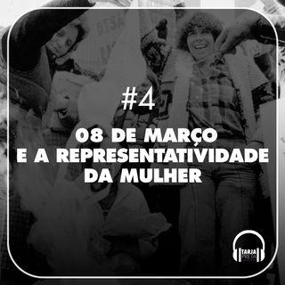 TP#4 - 8 de Março e a Representatividade da Mulher