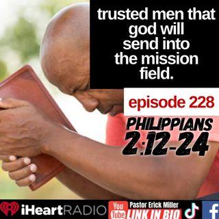Ep 228 Men God Trusts with the Gospel Philppians: 2-18-24