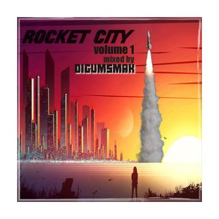 Rocket City Volume 1 .. mixed by Digumsmak