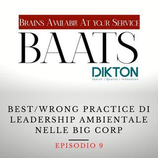 Best/Wrong practice di Leadership Ambientale nelle Big Corp