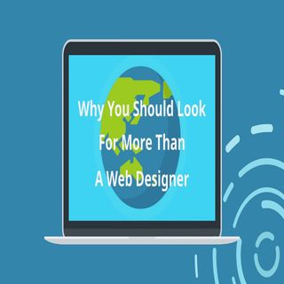 Why You Should Look For More Than A Web Designer