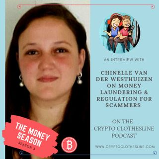 Chinelle van der Westhuizen on Money Laundering & Regulation for Scammers on Crypto Clothesline Podcast