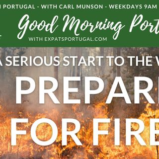 Prepare for Fire in Portugal! A stay-safe discussion & guide on the GMP!