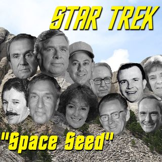 "Season 3, Episode 3: ""Space Seed"" (TOS) with Maria Jose and John Tenuto"