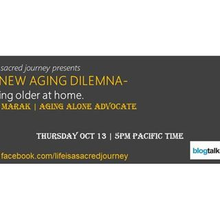 S7:E6 - The New Aging Dilemma: Aging alone at home with Carol Barak