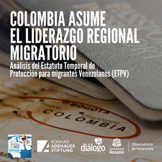 Colombia asume el liderazgo regional migratorio