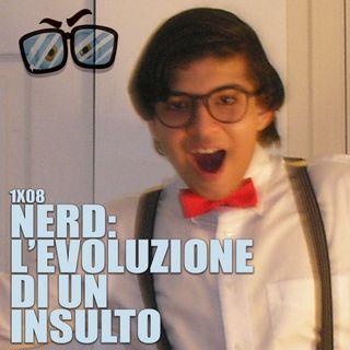 LF 1x08: Nerd, evoluzione di un insulto