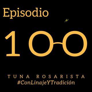Episodio 100 #ConLinajeYTradición