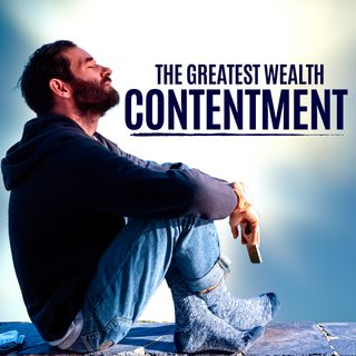 "#316 Happiness - The Greatest Wealth: ""Contentment"""