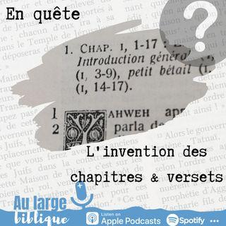 #180 Enquete (7) L'invention des chapitres et versets