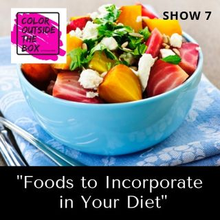 Show 8: Foods to Incorporate in our Diet with Tre` Cook