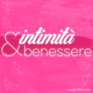 Intimità e benessere - 4a puntata - Il sesso in menopausa