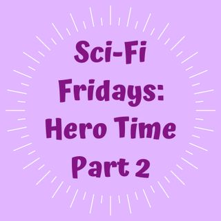 E19: Hero Time Part 2
