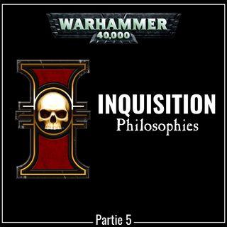L'Inquisition | partie 5 | PHILOSOPHIES