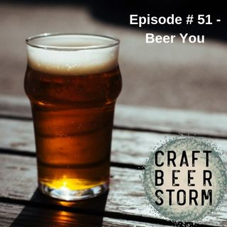 Episode # 51 - Want to Send a Beer to Someone? Beer You!