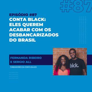 #87 - Conta Black: a fintech que quer acabar com os desbancarizados no Brasil