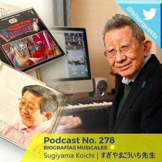 278 - Biografías Musicales Sugiyama Koichi