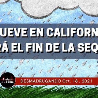 Llueve en el norte de California| Desmadrugando Oct. 18, 2020