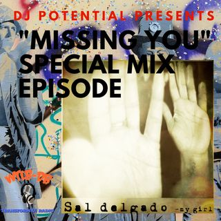 """DJ Potential presents """"Missing You"""" Special Mix for New Song Missing You by Sal Delgado"""