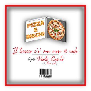 Pizza e dischi - Ep.5 - Il trucco c'è ma non si vede con Paolo Canto (di Osa Lab)