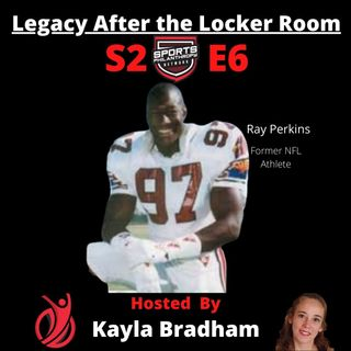 S2:EP6--Ray Perkins, Former NFL Player