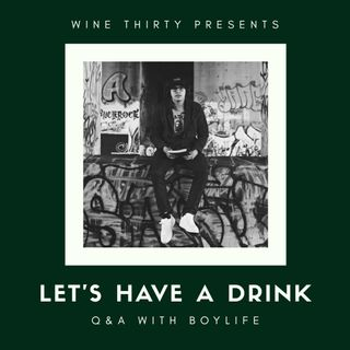 Let's Have a Drink Q&A with BOYLIFE