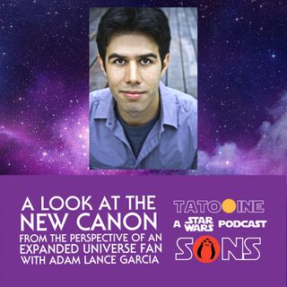 A Look At New Canon from the Perspective of an Expanded Universe Fan (with Adam Lance Garcia)