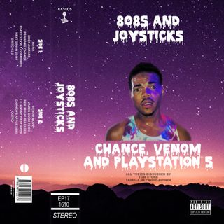Episode 17: Chance, Venom and Playstation 5
