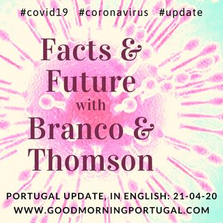 Covid19 in Portugal - Facts & The Future with Branco & Thomson