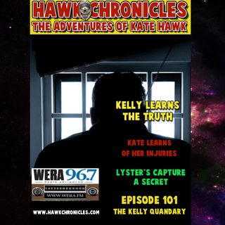 "Episode 101 Hawk Chronicles ""The Kelly Quandary"""