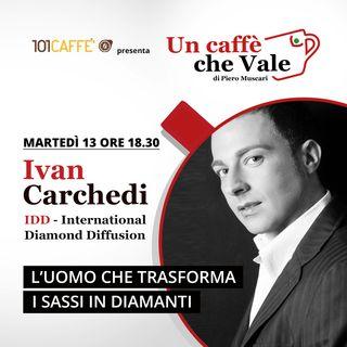 Ivan Carchedi: L'uomo che trasforma i sassi in diamanti