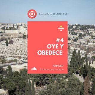 #4 Oye y obedece