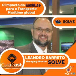 Leandro Barreto - Os impactos do Covid-19 para o Transporte Marítimo global