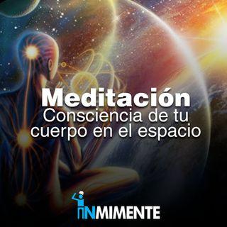 Meditación Consciencia de tu Cuerpo en el  espacio
