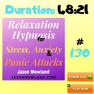"#130 Relaxation Hypnosis for Stress, Anxiety & Panic Attacks - ""NO MAS"" (Jason Newland) (17th May 2020)"