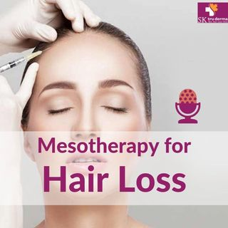 Mesotherapy for Hair Loss in Sarjapur Road, Bangalore