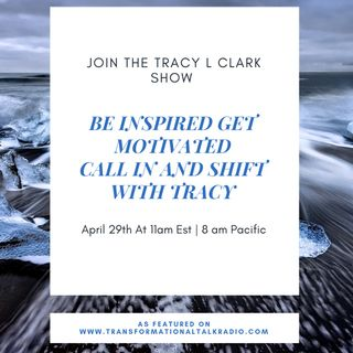 The Tracy L Clark Show: Live Your Extraordinary Life Radio: STOP ASKING FOR MOTIVATION AND START GETTING INSPIRED
