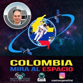 NUESTRO OXÍGENO Colombia mira al espacio - Coronel (r) Raúl E. Gutiérrez