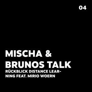 Rückblick auf das Distance Learning aus Lehrer-Sicht (feat. Mirio Woern) -- Mischa & Brunos Talk [#04]