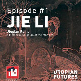 Jie Li | Utopian Ruins: A Memorial Museum of the Mao Era