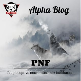 PNF - Propioceptive neuromuscular facilitation