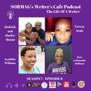 SORMAG's Writer's Café Season 7 Episode 6 - Dedrick and Haelee Moone, Teresa Seals, Synithia Williams