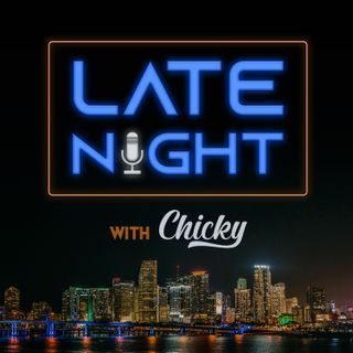 47: Late Night With Chicky